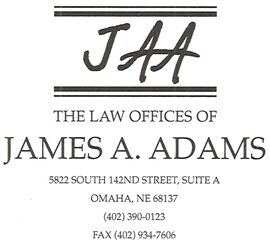 The Law Offices of James A. Adams, P.C., L.L.O. (Omaha, Nebraska)