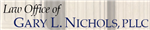 Law Office of Gary L. Nichols, PLLC (Fort Worth,  TX)