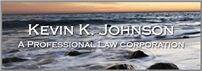 Kevin K. Johnson APLC (San Diego Co.,   CA )