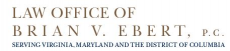 Law Office of Brian V. Ebert, P.C. ( Fairfax,  VA )