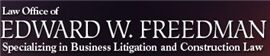Law Office of Edward W. Freedman ( San Diego,  CA )