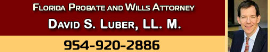 David S. Luber, LL.M. The Estate Planning Law Firm, P.A. (Hollywood,  FL)