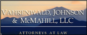 Vahrenwald, Johnson & McMahill, LLC (Windsor,  CO)