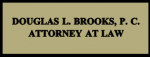 Douglas L. Brooks, P.C.