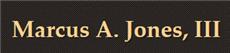 Marcus A. Jones, III