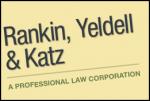 Rankin, Yeldell & Katz A Professional Law Corporation