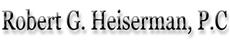 Robert G. Heiserman, P.C.