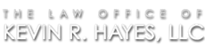The Law Office of Kevin R. Hayes, LLC