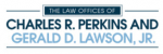 The Law Offices of Charles R. Perkins and Gerald D. Lawson, Jr.