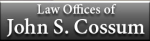 The Law Offices of John S. Cossum