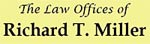 The Law Offices of Richard T. Miller